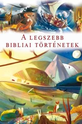 A legszebb bibliai történetek (Keménytáblás)