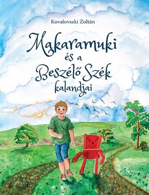 Makaramuki és a Beszélő Szék kalandjai (Keménytáblás)