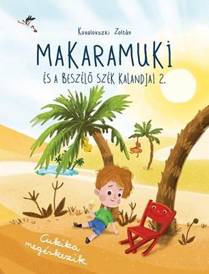 Makaramuki és a Beszélő Szék kalandjai 2. (Keménytáblás)