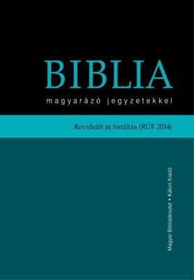 Biblia magyarázó jegyzetekkel revideált új fordítás (RÚF 2014) (Keménytáblás)