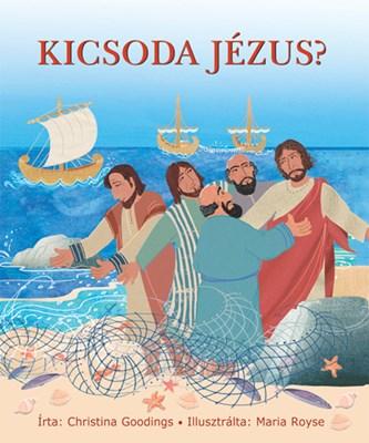 Kicsoda Jézus? (Keménytáblás)