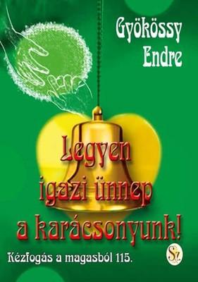 Legyen igazi ünnep a karácsonyunk! (Füzetkapcsolt)