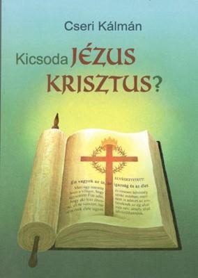Kicsoda Jézus Krisztus? (Papír)
