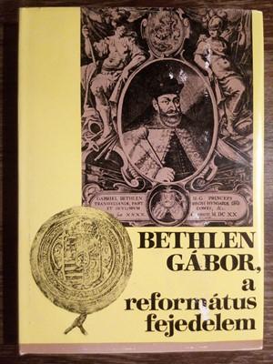 Bethlen Gábor, a református fejedelem (Keménytáblás) [Használt / antikvár példány]