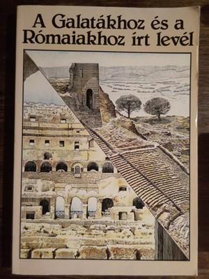 A Galatákhoz és a Rómaiakhoz írt levél (Papír) [Antikvár könyv]