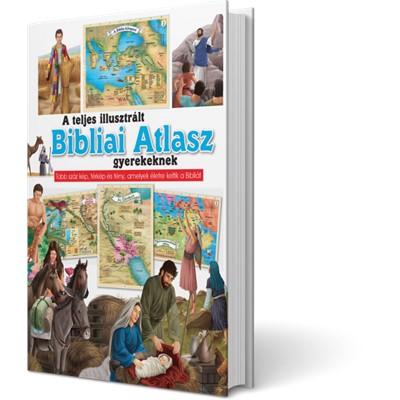 A teljes illusztrált Bibliai Atlasz gyerekeknek (Keménytáblás)