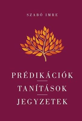 Prédikációk - Tanítások - Jegyzetek (Papír)