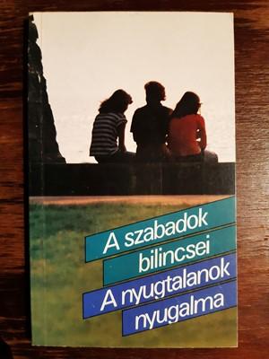 A szabadok bilincsei - A nyugtalanok nyugalma (Papír) [Antikvár könyv]