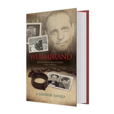 Wurmbrand - Megkínozva Krisztusért (Keménytáblás)
