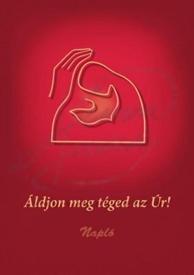 Napló Áldjon meg téged az Úr! (Spirálozott keménytáblás)