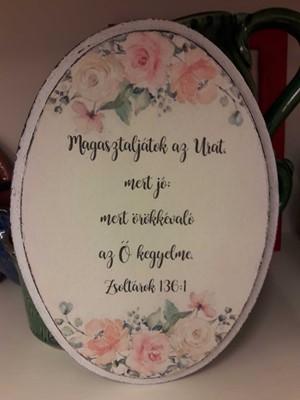 kis ovális falitábla rózsákkal Magasztaljátok az Urat (Fa)