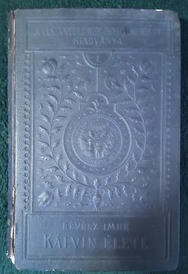 Kálvin élete és a kálvinizmus (Kemény) [Antikvár könyv]