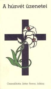 A Húsvét üzenetei (Füzetkapcsolt)