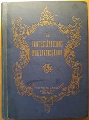 A protestántizmus Magyarországon (Kemény táblás) [Antikvár könyv]