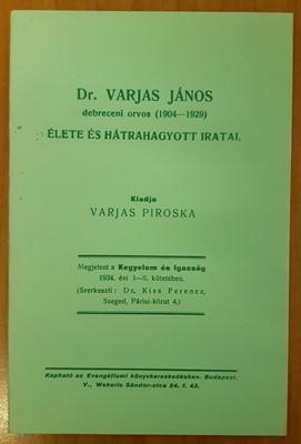 Dr. Varja János debreceni orvos (1904-1929) élete és hátrahagyott iratai (Papír) [Antikvár könyv]