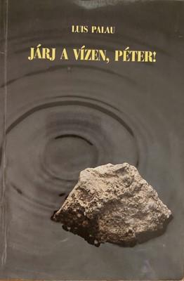 Járj a vízen, Péter! (Papír) [Antikvár könyv]