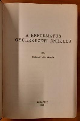 A református gyülekezeti éneklés (Keménytáblás) [Antikvár könyv]