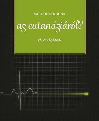 Mit gondoljunk az eutanáziáról? (Papír)