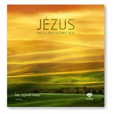 Nagyméretű falinaptár 2022 Jézus visszajövetelének jelei (Füzetkapcsolt)