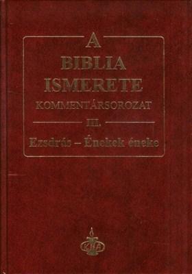 A Biblia ismerete III. (Ezsdrás-Énekek)