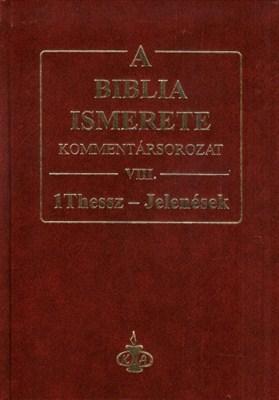A Biblia ismerete VIII. (1Thesszalonika-Jelenések) (keménytáblás)