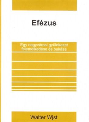 Efézus - Egy nagyvárosi gyülekezet felemelkedése és bukása (papír)