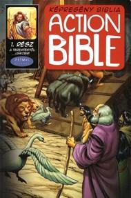 Action Bible 1. A teremtéstől Jákobig
