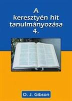 A keresztyén hit tanulmányozása 4.