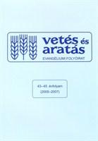 Vetés és Aratás 43-45. évfolyam (2005-2007) (Papír)