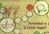 Teremhet-e a szőlő fügét? (Egyéb)