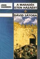 A maradék Isten házáért + Dávid sátora