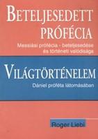 Beteljesedett prófécia - Világtörténelem Dániel próféta látomásában