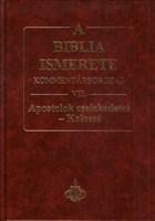 A Biblia ismerete VII. (Apostolok Cselekedetei-Kolossé)
