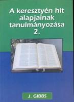 A keresztyén hit alapjainak tanulmányozása 2.