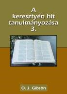 A keresztyén hit tanulmányozása 3.
