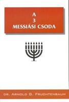 A 3 messiási csoda