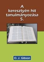 A keresztyén hit tanulmányozása 5.