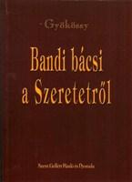 Bandi bácsi a Szeretetről