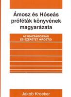 Ámosz és Hóseás próféták könyvének magyarázata