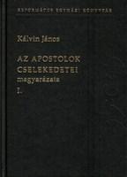Az Apostolok cselekedetei magyarázata I-II.