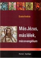 Más Jézus, más lélek, más evangélium (Papír)