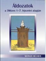 Áldozatok a 3Mózes 1-7. fejezetei alapján