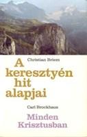 A keresztyén hit alapjai + Minden Krisztusban