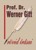 Prof. Dr. Werner Gitt rövid írásai