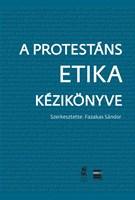 A protestáns etika kézikönyve (Keménytáblás)