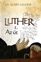 Luther – Az út (1.)