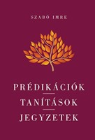 Prédikációk - Tanítások - Jegyzetek