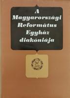 A Magyarországi Református Egyház diakóniája (Keménytáblás) [Antikvár könyv]