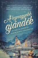 A legnagyobb ajándék és más klasszikus karácsonyi történetek