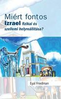 Miért fontos Izrael fizikai és szellemi helyreállítása? (Keménytáblás)